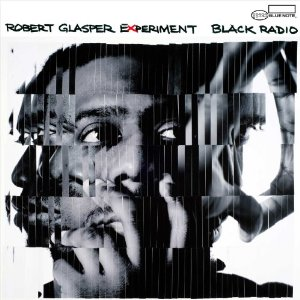 RobertGlasperExperiment_BlackRadio.jpg