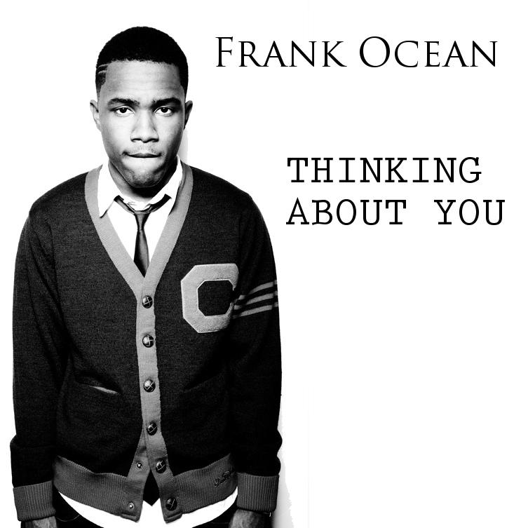 FrankOcean_ThinkinBoutYou.jpg