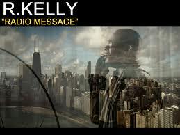 RKelly_RadioMessage.jpg
