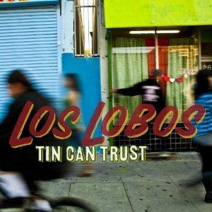 LosLobos_TinCanTrust.jpg