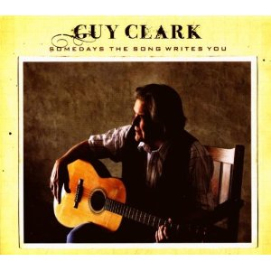 GuyClark_SomedayTheSongWritesYou.jpg