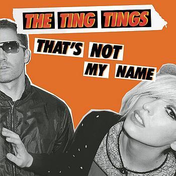 TingTings_ThatsNotMyName.jpg