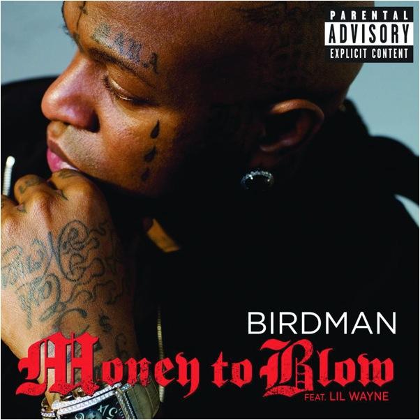 Birdman_MoneyToBlow.jpg