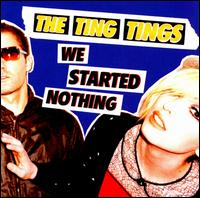 TingTings-WeStartedNothing2.jpg