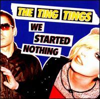 TingTings-WeStartedNothing2.jpg