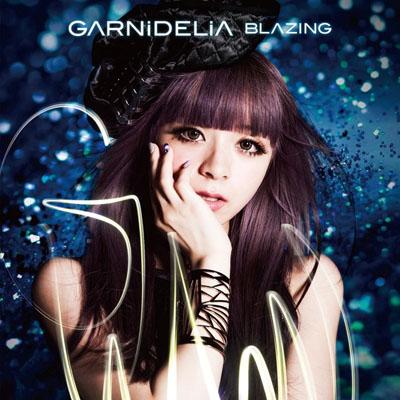 GARNiDELiA「BLAZING」
