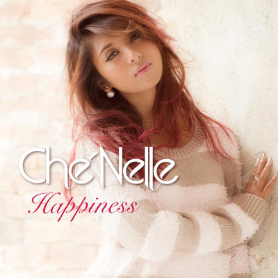 Che'Nelle「Happiness」