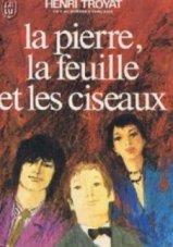 Henri Troyat La Pierre, la Feuille et les Ciseaux